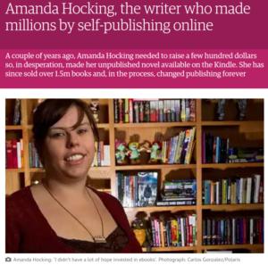 Successful self-published authors like Amanda Hocking changed the industry forever.