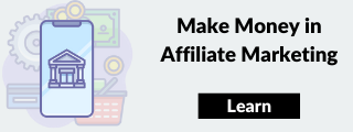 Learn how to make money in affiliate marketing